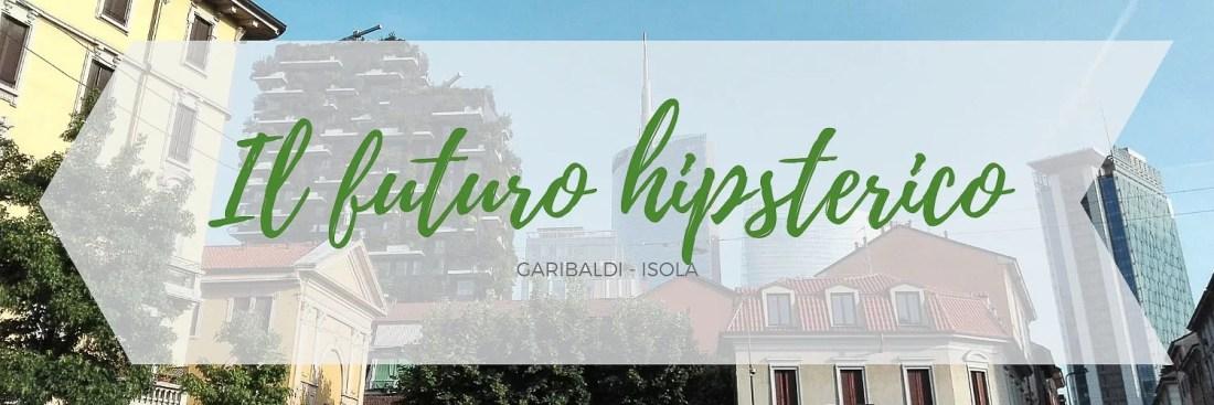 Itinerario dedicato alla zona di Porta Garibaldi e Isola a Milano