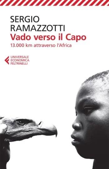 Vado Verso il Capo di Sergio Ramazzotti nella più recente edizione Feltrinelli