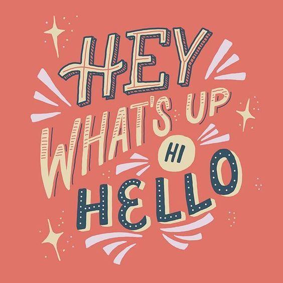 Hey Hi Hello Quote