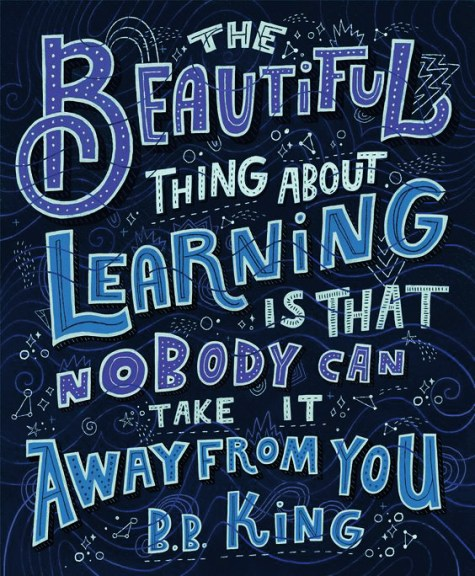The Beautiful Thing About Learning Is No One Can Take It Away BB King Quote.jpg