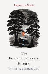 the-four-dimensional-human-by-laurence-scott