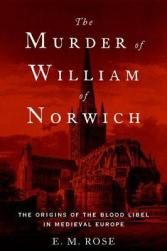 the-murder-of-william-of-norwich-by-e-m-rose