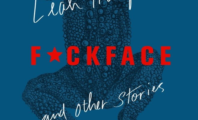 Book cover for short story collection titled Fuckface by Leah Hampton.
