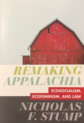Book cover of Remaking Appalachia by Nicholas F. Stump.
