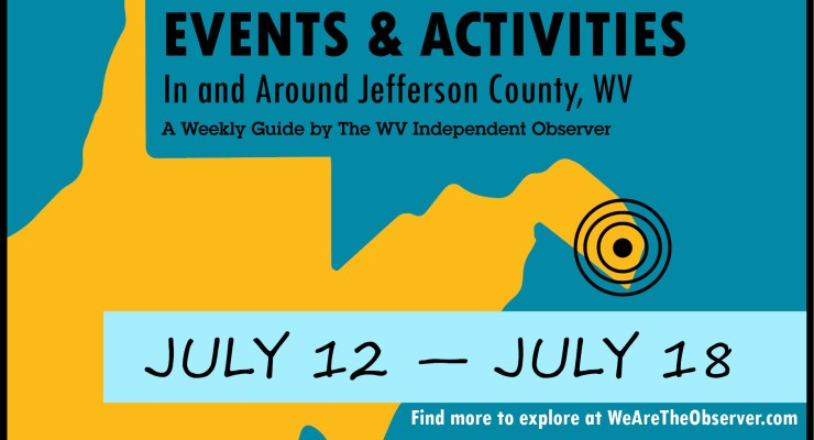 Activities and events in Jefferson County W.V. from July 12 to July 18.