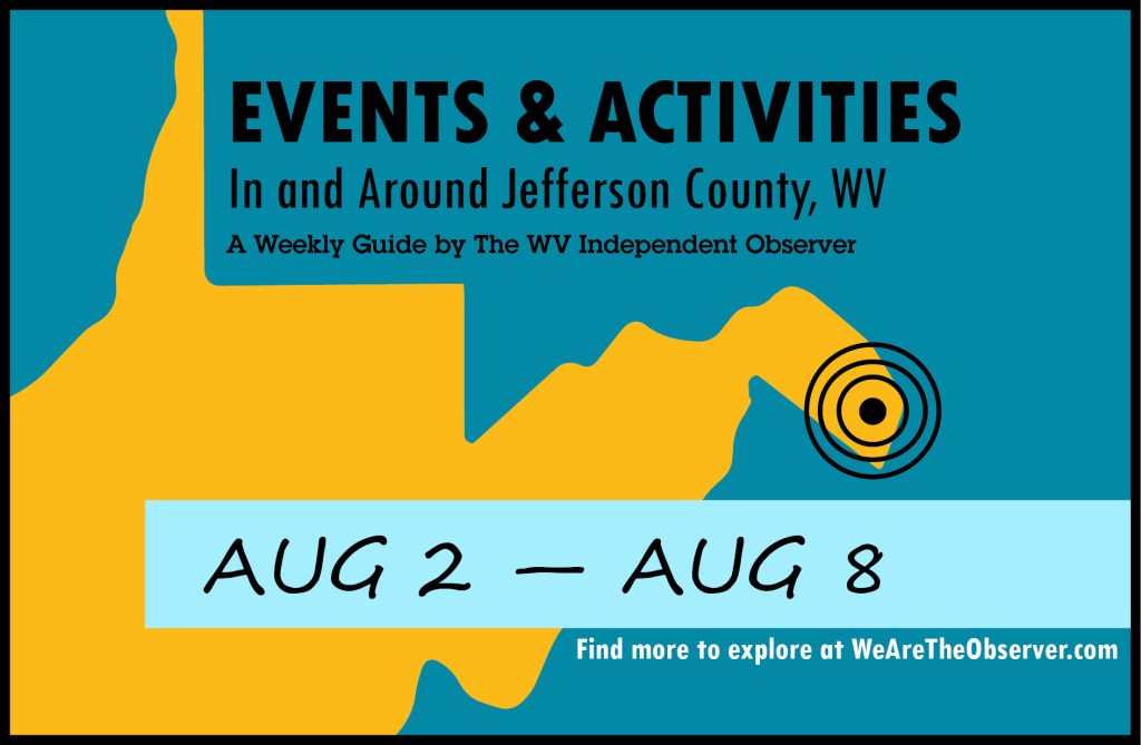 Activities and events in Jefferson County W.V. from August 2 to August 8.