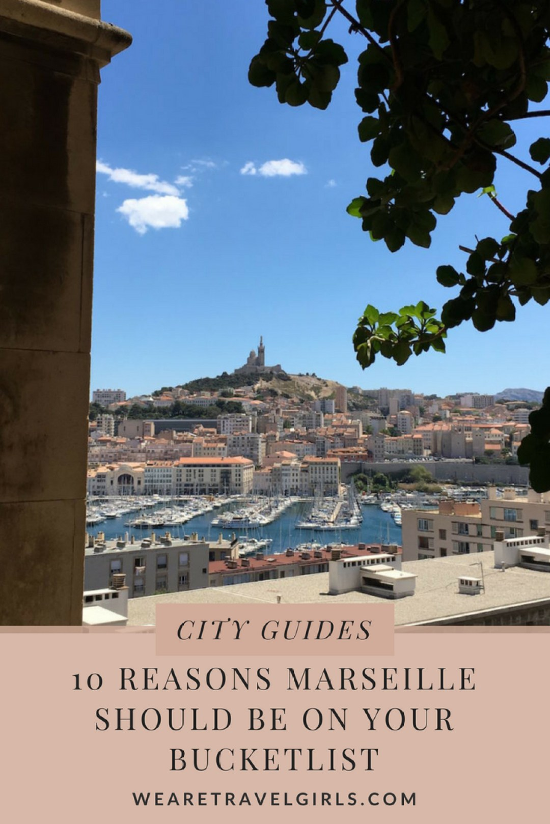 10 REASONS MARSEILLE SHOULD BE ON YOUR BUCKETLIST