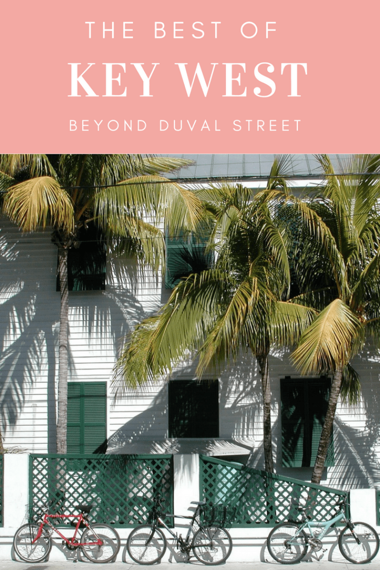 THE BEST OF KEY WEST - BEYOND DUVAL STREET
