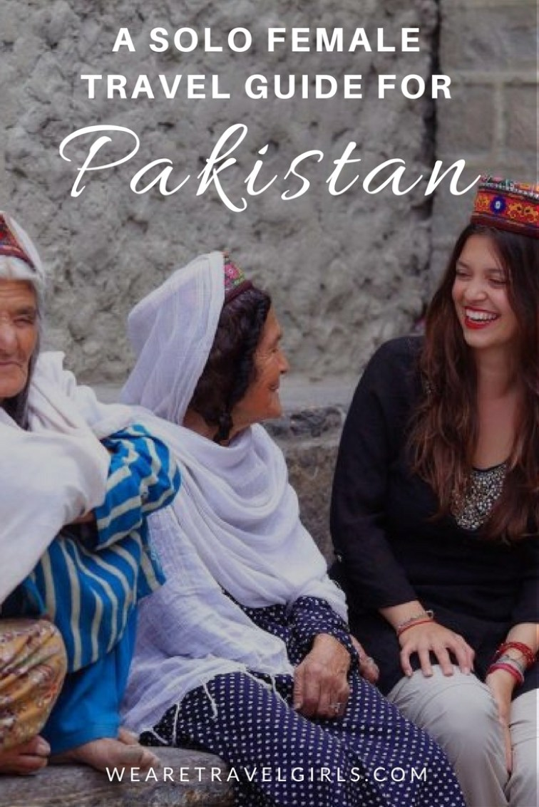 A SOLO FEMALE TRAVEL GUIDE FOR PAKISTAN
