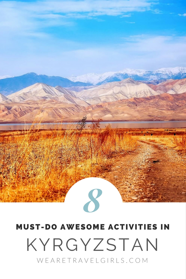 8 MUST DO AWESOME ACTIVITES IN KYRGYZSTAN