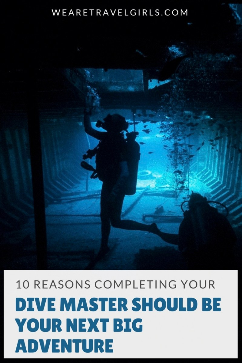 10 REASONS WHY COMPLETING YOUR DIVE MASTER SHOULD BE YOUR NEXT BIG ADVENTURE