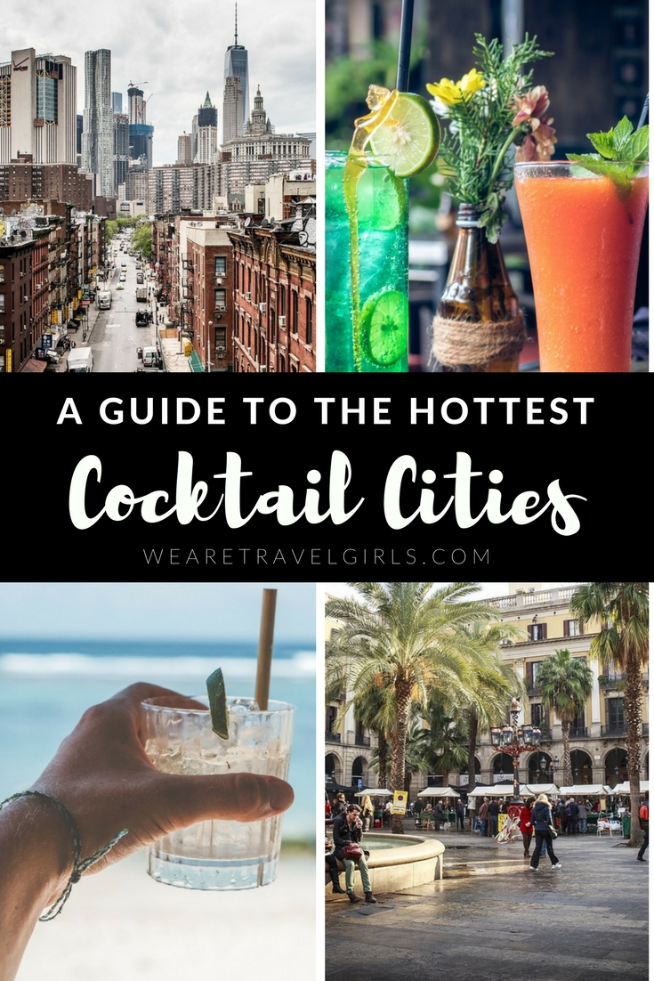 A Guide To The Hottest Cocktail Cities