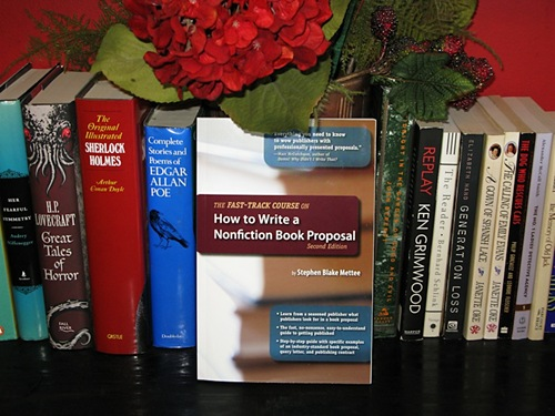 The Fast-Track Course on How to Write a Nonfiction Book Proposal (Great Books for Writers) by Stephen Blake Mettee