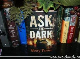 Ask the Dark | wearewordnerds.com