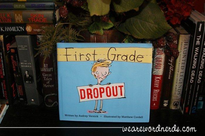 First Grade Dropout | wearewordnerds.com