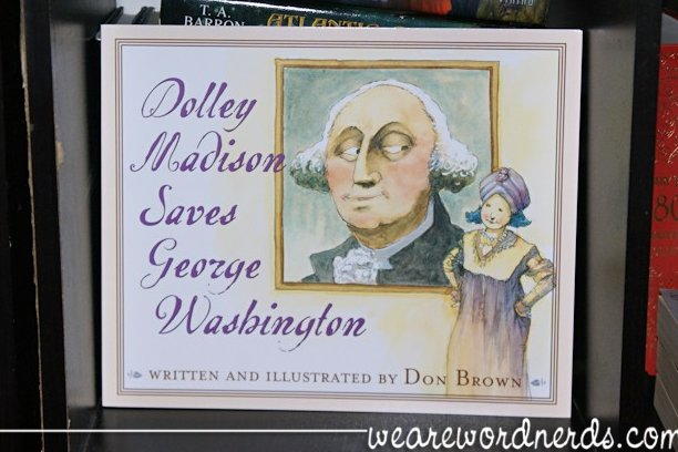 Dolly Madison Saves George Washington | wearewordnerds.com
