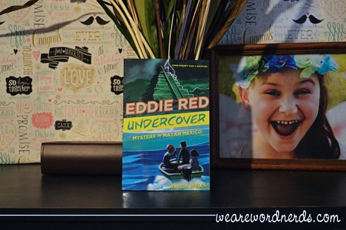 Eddie Red, Undercover: Mystery in Mayan Mexico by Marcia Wells