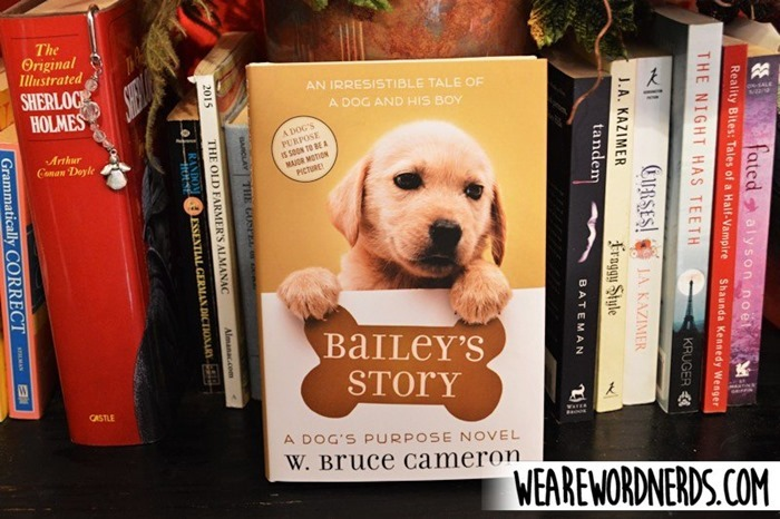 Bailey's Story: A Dog's Purpose Novel by W. Bruce Cameron