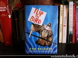 Flip the Bird by Kym Brunner