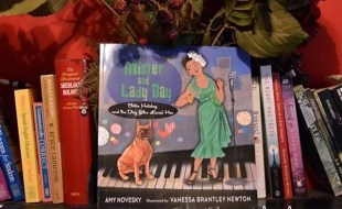 Mister and Lady Day: Billie Holiday and the Dog Who Loved Her by Amy Novesky