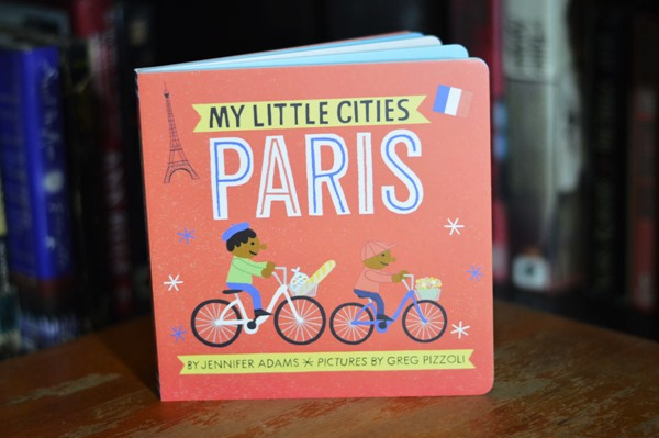 My Little Cities: Paris by Jennifer Adams