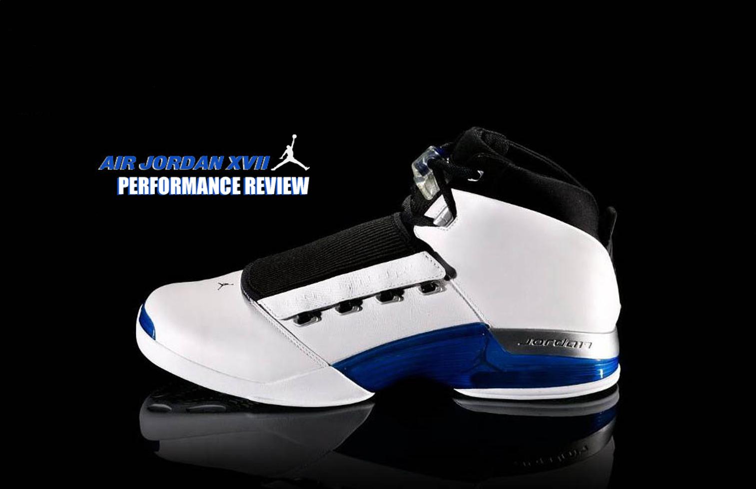 best loved 81871 5e15a Air Jordan Project – Air Jordan XVII (17) Retro Performance Review ...