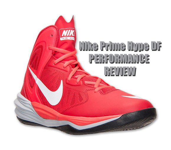 promo code 433b7 5bb0e Nike Prime Hype DF Performance Review - WearTesters