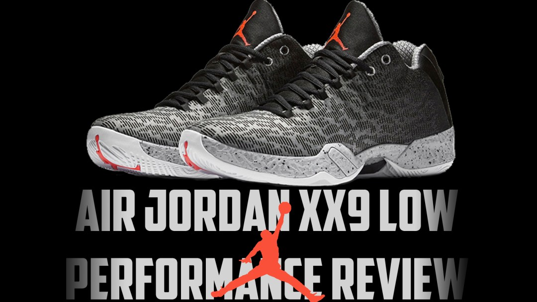 255802820aee Air Jordan XX9 Low Performance Review - WearTesters