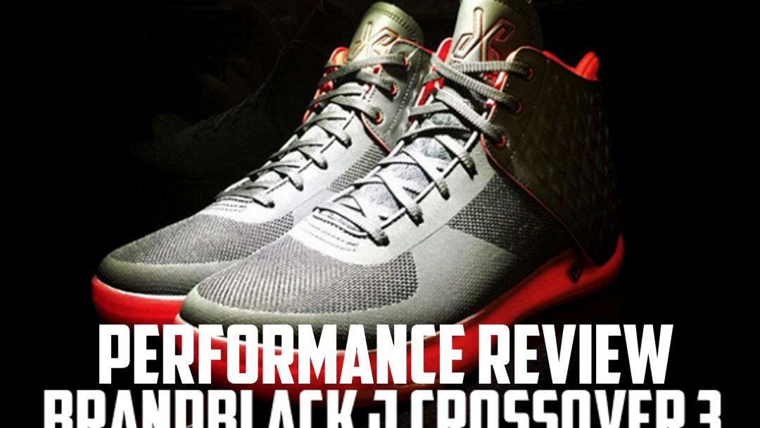 buy popular 847ab 61964 BrandBlack J Crossover 3 Performance Review - WearTesters