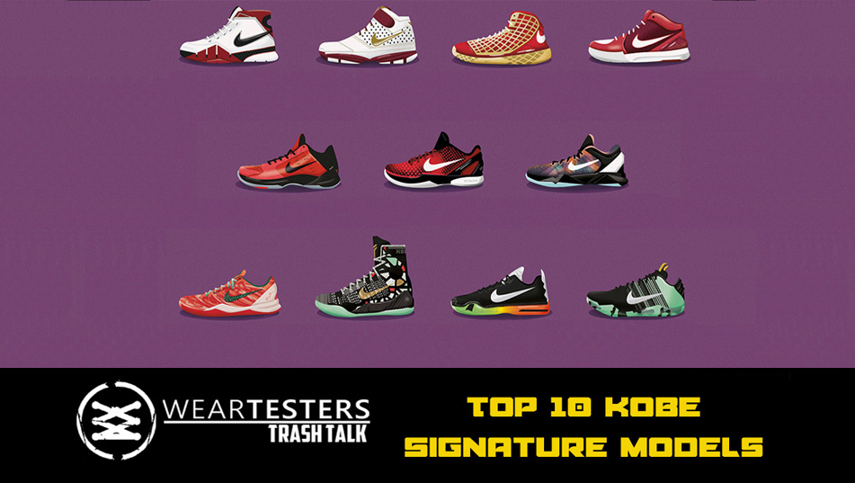 WearTesters Trash Talk  Top 10 Kobe Signature Models - WearTesters 192ebf03e
