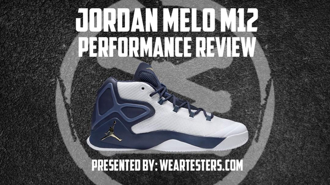456ce891b668c3 Jordan Melo M12 Performance Review - WearTesters