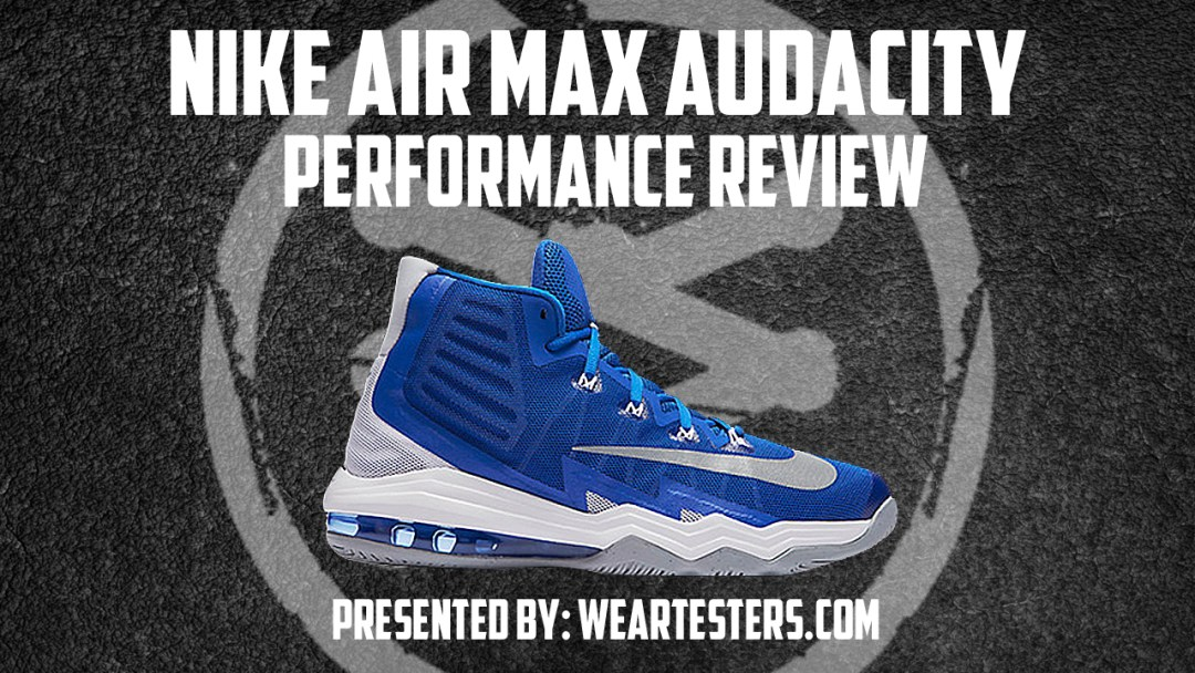 6d95c20ac8c8 Nike Air Max Audacity 2016 Performance Review