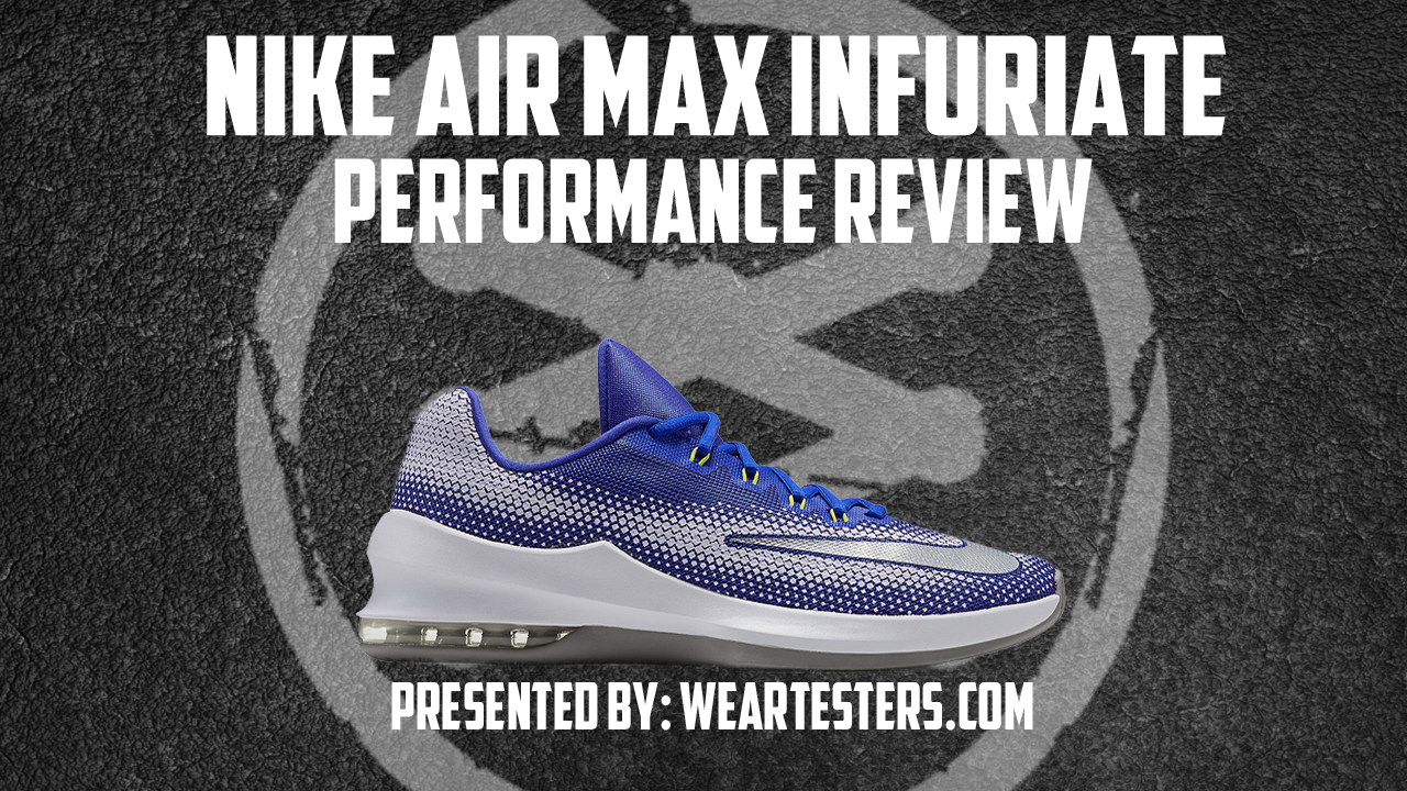 the best attitude ecd4e a21a1 Nike Air Max Infuriate Performance Review - WearTesters