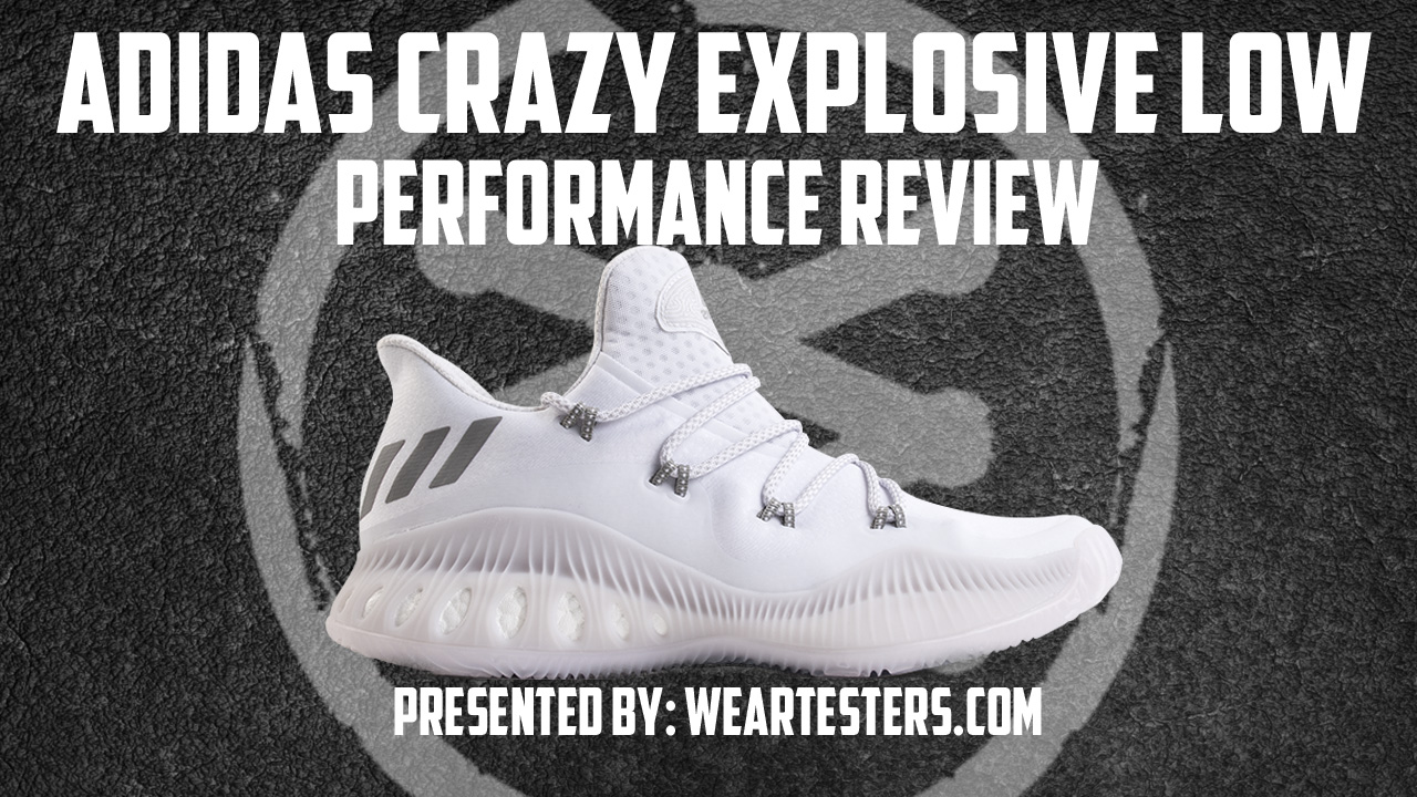 promo code 70611 9621f adidas Crazy Explosive Low Performance Review - WearTesters