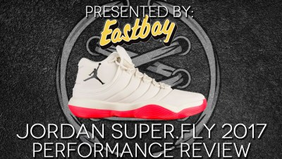 Jordan Super.Fly 2017 performance review featured