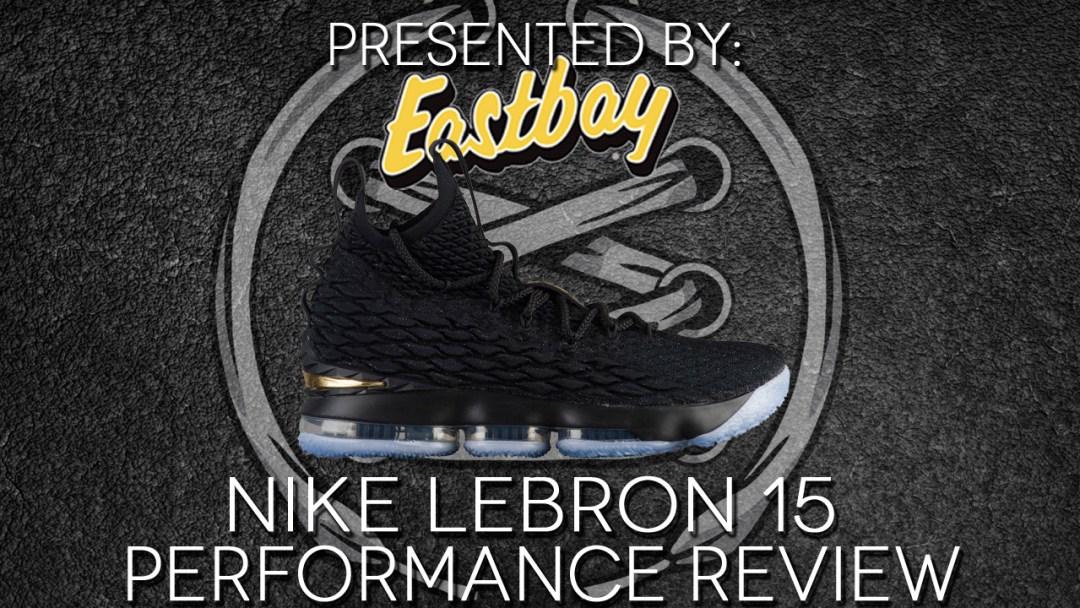 8e51b062c274 Nike LeBron 15 Performance Review