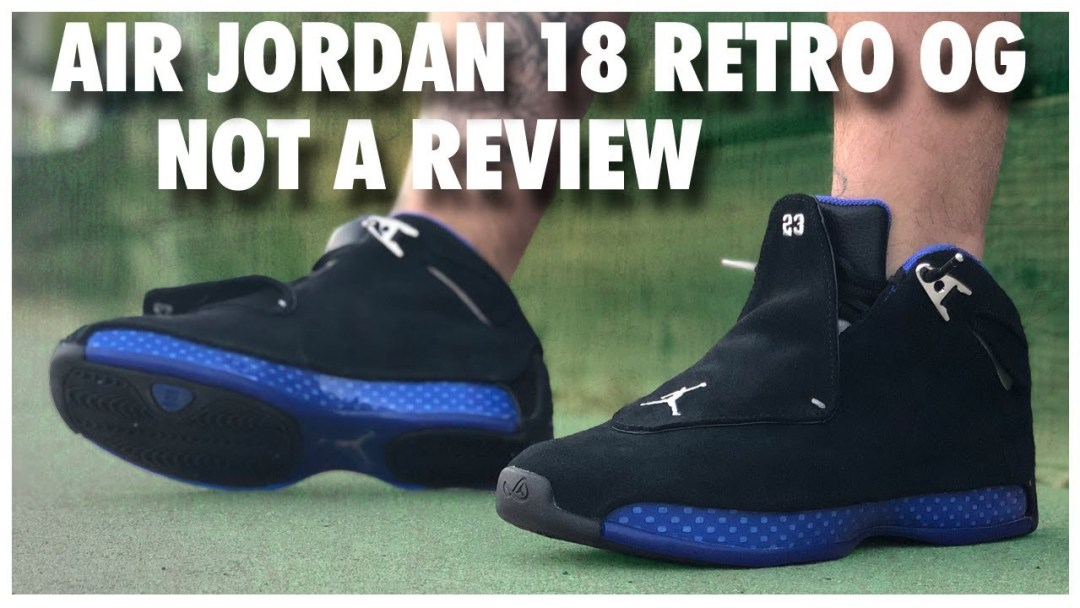 new product 2e574 0bee7 This Is Not a Review of the Air Jordan 18  Black Sport Royal ...