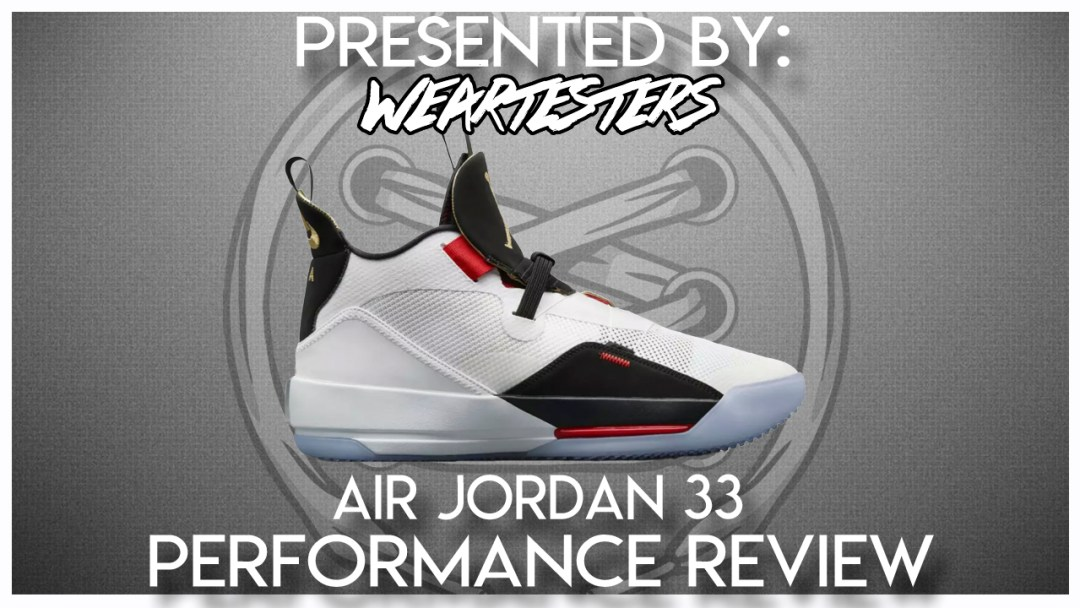 4c4701163e0 Air Jordan 33 Performance Review - WearTesters