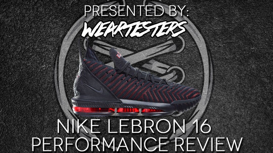 official photos 76154 d2705 Nike LeBron 16 Performance Review - WearTesters