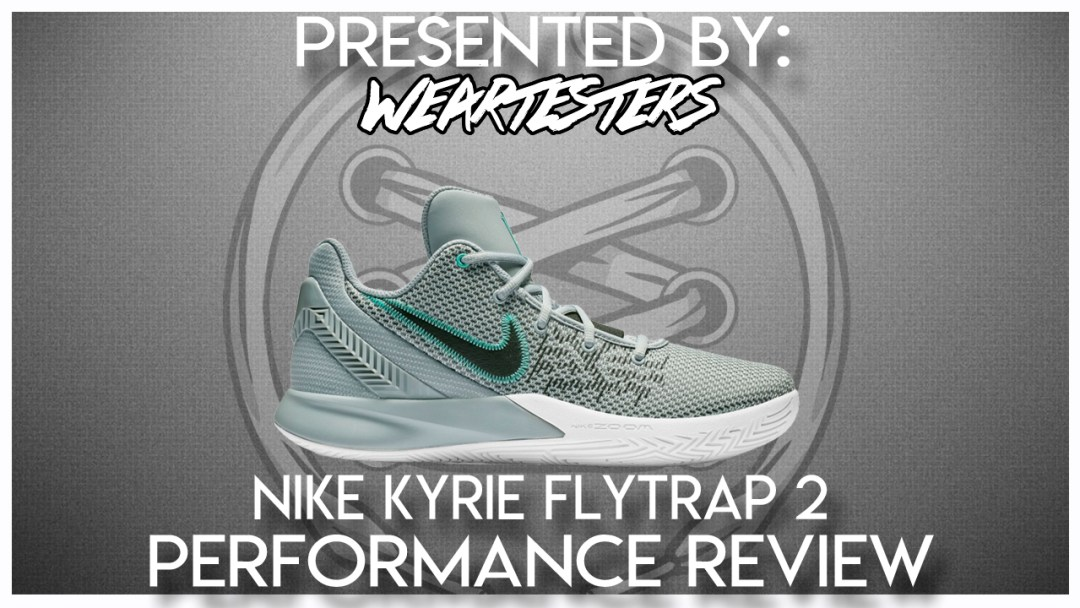 best service eedbf be7b8 Nike Kyrie Flytrap 2 Performance Review - WearTesters