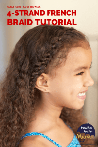 How to Do a 4-Strand French Braid on Curly Hair | Weather ...