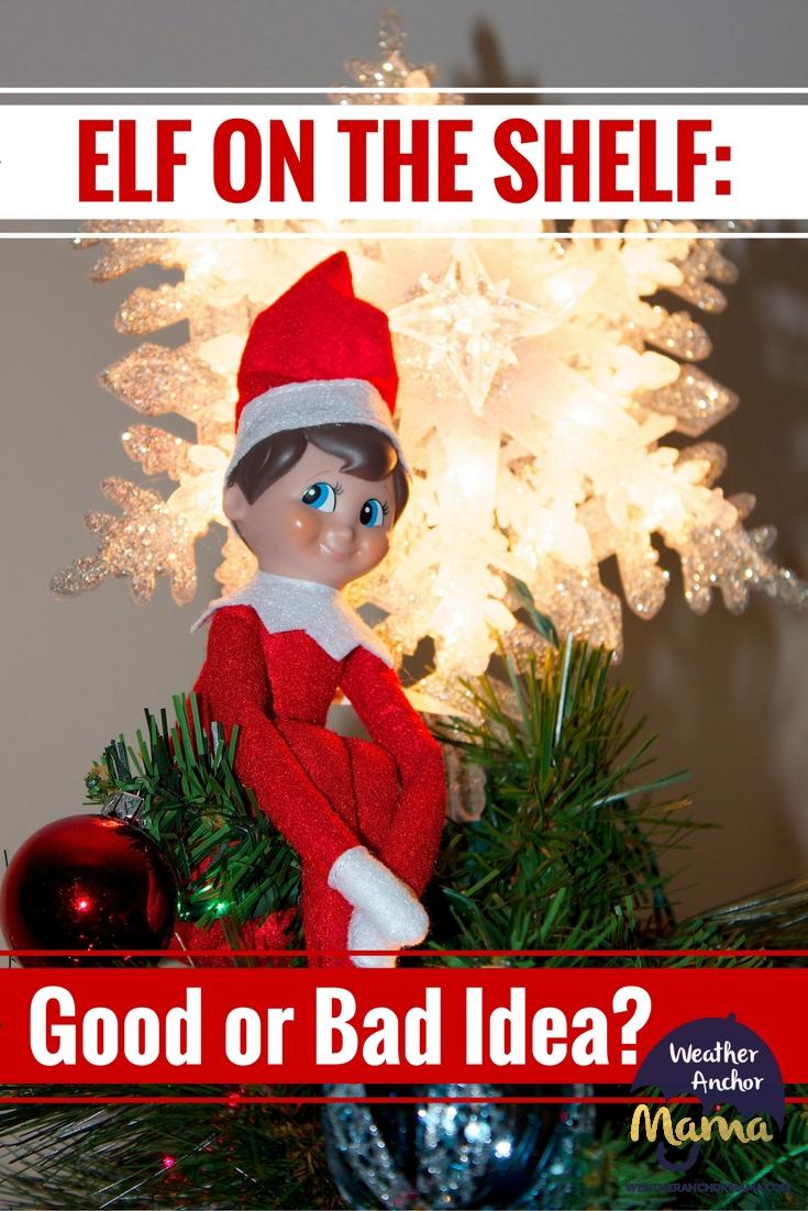 Elf On The Shelf Good Or Bad Idea Weather Anchor Mama