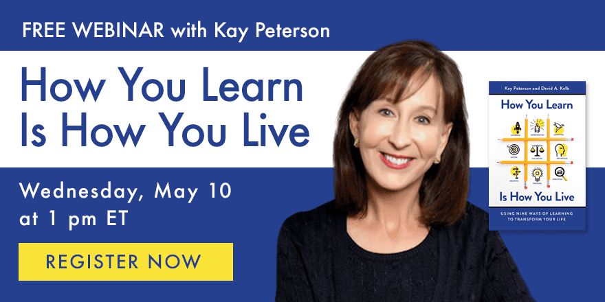 How You Learn is How You Live – with Kay Peterson