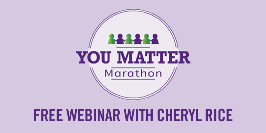 You Matter Marathon – with Cheryl Rice