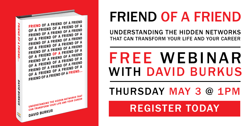 Friend of a Friend: Understanding the Hidden Networks That Can Transform Your Life & Your Career – with David Burkus