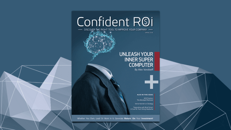 Confident ROi: Discover the Right Tools to Transform Your Company