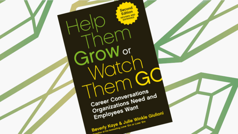 Help Them Grow or Watch Them Go (2nd Edition) – Julie Winkle Giulioni & Bev Kaye