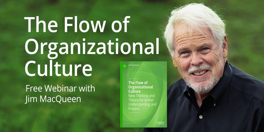 The Flow of Organizational Culture – with Jim MacQueen