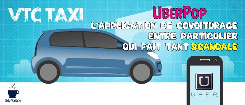 VTC taxi - UberPop, l'application de covoiturage entre particulier qui fait tant scandale