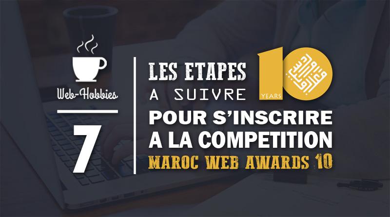 Maroc Web Awards 10 | 7 étapes à suivre pour s'inscrire